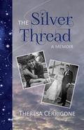 Silver Thread : A Memoir