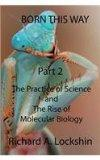 Born This Way Becoming, Being, and Understanding Scientists Part 2: : The Practice of Scienc...