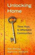 Unlocking Home : Three Keys to Affordable Communities