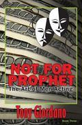 Not for Prophet : The Art of Men Acting