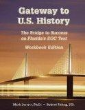 Gateway to US History - The Bridge to Success on Florida's EOC Test - Workbook Edition