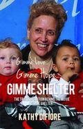 Gimme Love, Gimme Hope, Gimme Shelter