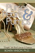 Purses, Pearls and Pumps : Straight Talk about Women and Finances