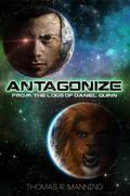 Antagonize (From the Logs of Daniel Quinn) (Volume 2)