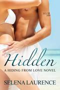 HIdden : A Hiding from Love Novel