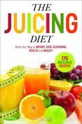Juicing Diet : Drink Your Way to WEIGHT LOSS, CLEANSING, HEALTH, and BEAUTY