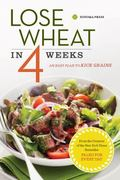Grain Detox Diet : The 21-Day Wheat-Free Plan to Lose Weight and Improve Health