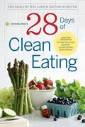 Clean Eating for Every Day : 4 Weeks of Whole Food Recipes and Meal Plans for Healthful Eating