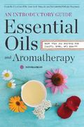 Essential Oils and Aromatherapy for Beginners : Essential Recipes for Health, Home, and Beauty