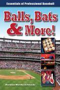 Balls, Bats and More : Essentials of Professional Baseball