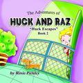 Adventures of Huck and Raz : Huck Escapes