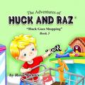Adventures of Huck and Raz : Huck Goes Shopping