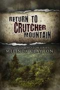 Return to Crutcher Mountain (Cedar Hollow Series) (Volume 2)