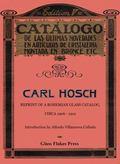 Carl Hosch : Circa 1906-1912: Reprint of a Bohemian Glass Catalog