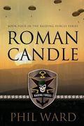 Roman Candle (Raiding Forces) (Volume 4)