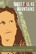 Trees Tall As Mountains : The Journey Mama Writings: Book 1