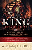 Who Is the King in America? and Who Are the Counselors to the King?: An Overview of 6,000 Ye...