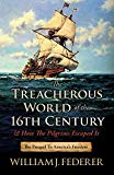 The Treacherous World of the 16th Century & How the Pilgrims Escaped It: The Prequel to Amer...