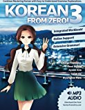 Korean From Zero! 3: Continue Mastering the Korean Language with Integrated Workbook and Onl...
