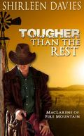 Tougher Than the Rest : MacLarens of Fire Mountain