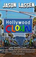 Hollywood Clown : An Inside Look into the Competitive and Political World of Children's Birt...
