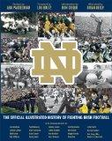 Notre Dame: The Official Illustrated History of Fighting Irish Football