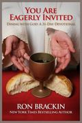 You Are Eagerly Invited : Dining with God: a 30-Day Devotional