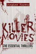 Killer Movies: The Essential Thrillers