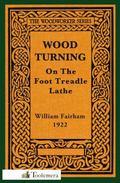 Wood-Turning on the Foot Treadle Lathe
