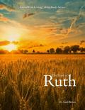 Book of Ruth : An Intergenerational Study of Love, Loyatly, and Redemption