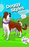 Doggy Styles : The Poop and Scoop: an Irreverent Guide to Man's Best Friend