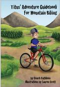 Titus' Advernture Guidebook for Mountain Biking