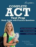 ACT Test Prep : Complete ACT Study Guide with Practice Test Questions