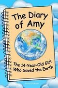 Diary of Amy, the 14-Year-Old Girl Who Saved the Earth