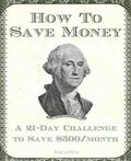 How to Save Money : A 21-Day Challenge to Save $500/Month