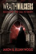 Wraithwalckers - Book One : The Call to Death