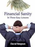 Financial Sanity : In Three Easy Lessons