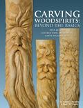 Carving Woodspirits : Beyond the Basics