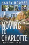 Moving to Charlotte : The un-Tourist Guide