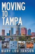 Moving to Tampa : The un-Tourist Guide