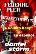 Federal Plea Agreements in Spanish : A Soul to Keep