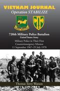 History of the 720th Military Police Battalion Book II : Vietnam Journal: We Did It All and ...