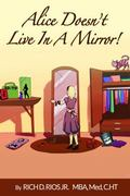 Alice Doesn't Live in the Mirror