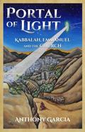 Portal of Light : Kabbalah, Emmanuel and the Church