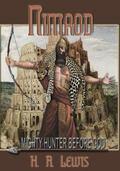 Nimrod - the Mighty Hunter Before God : Where Religions Began