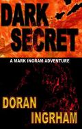 Dark Secret (A Mark Ingram Adventure) (Volume 2)