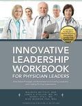 Innovative Leadership Workbook for Physican Leaders