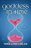 Goddess in Time: an Oh. My. Gods. novella