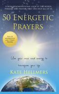 50 Energetic Prayers : Use Your Voice and Energy to Transform Your Life