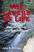 Layers of Life : Thoughts on Nature, Living, and Self-Reliance